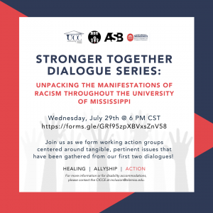 stronger together dialogue series: unpacking the manifestations of racism throughout the University of Mississippi